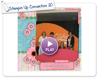 Click to play Stampin Up Convention 2008